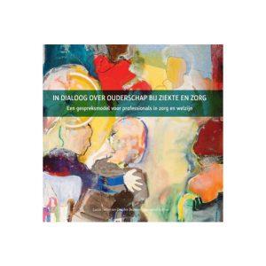 in-dialoog-over-ouderschap-bij-ziekte-en-zorg